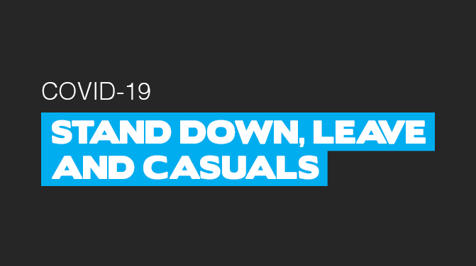 Stand down, leave and casuals