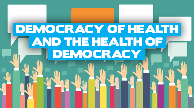 CoronaCrisis: The Democracy of Health and the Health of Democracy
