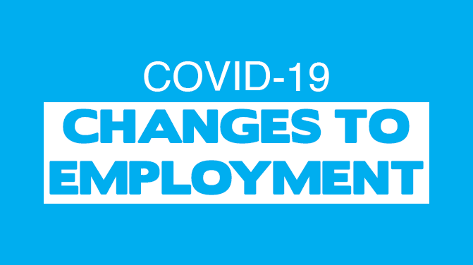 Changes to Your Employment & COVID-19